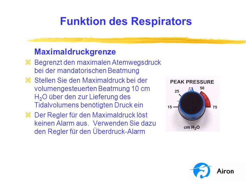 Funktion des Respirators Maximaldruckgrenze zBegrenzt den maximalen Atemwegsdruck bei der mandatorischen Beatmung zStellen Sie den Maximaldruck bei de