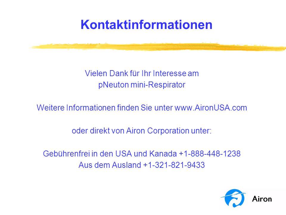 Kontaktinformationen Vielen Dank für Ihr Interesse am pNeuton mini-Respirator Weitere Informationen finden Sie unter www.AironUSA.com oder direkt von