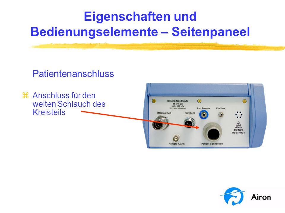 Eigenschaften und Bedienungselemente – Seitenpaneel Proximaler Druck zAnschluss für den mittleren Schlauch des Kreisteils zVerbindet den blauen Schlauch vom proximalen Patientendruckanschluss mit dem Kreisteil