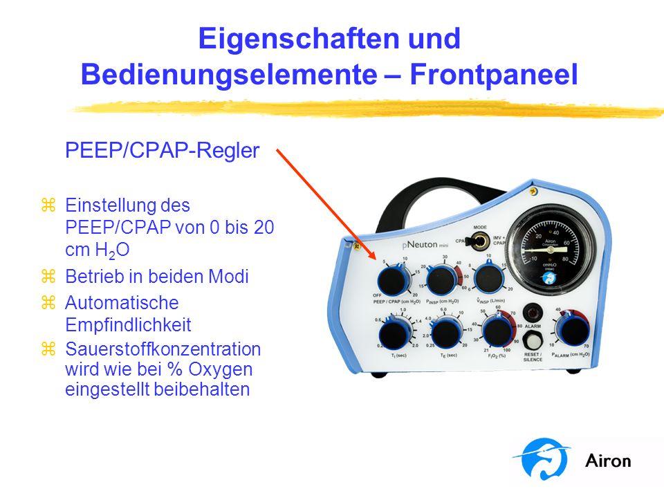 Eigenschaften und Bedienungselemente – Frontpaneel PEEP/CPAP-Regler zEinstellung des PEEP/CPAP von 0 bis 20 cm H 2 O zBetrieb in beiden Modi zAutomati