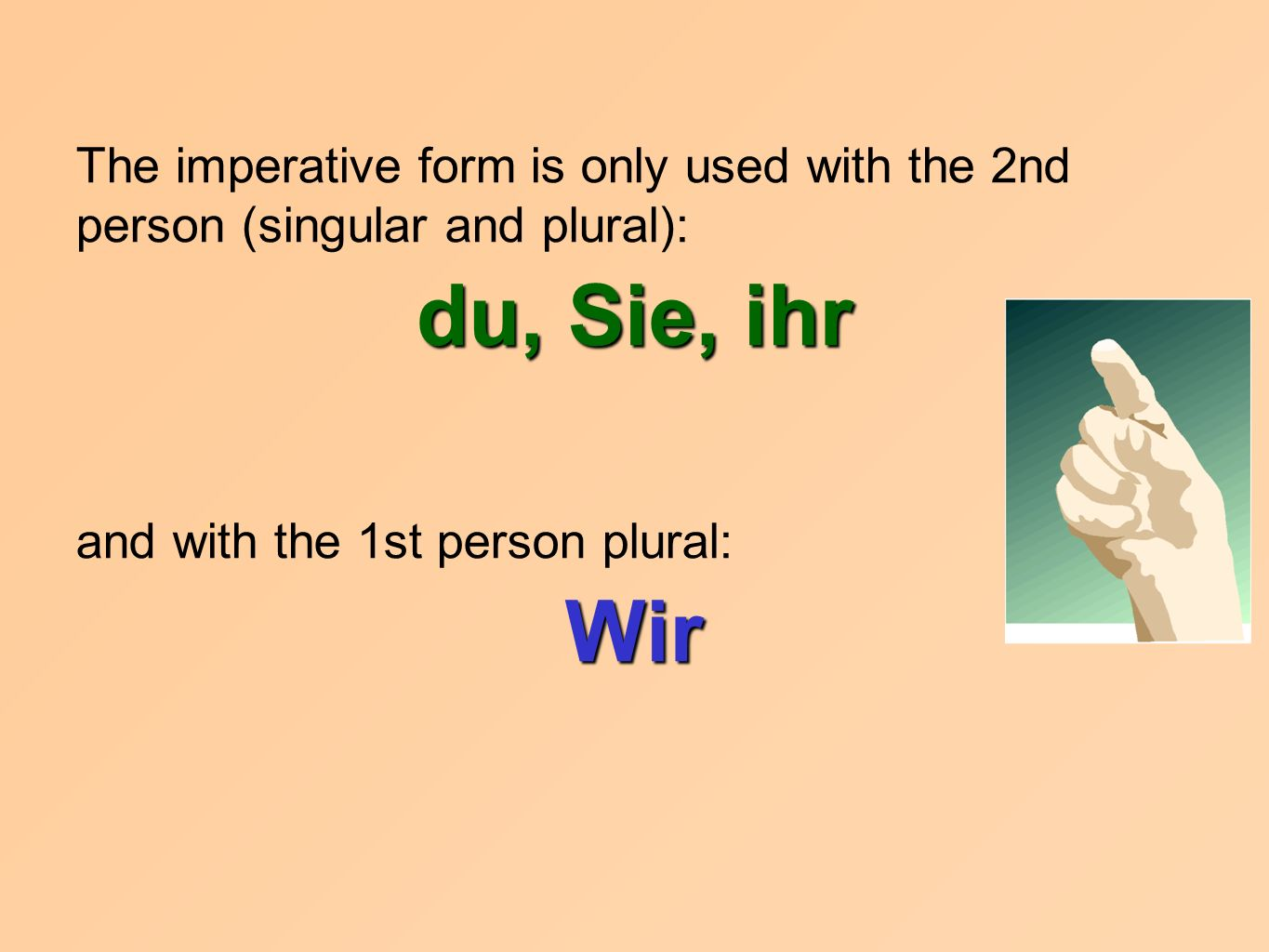 wir Lets ~ When the imperative is used with the 2nd person plural wir, it is like a suggestion meaning Lets ~ Gehen wir tanzen.