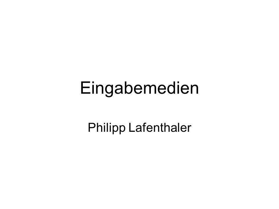Eingabemedien Philipp Lafenthaler