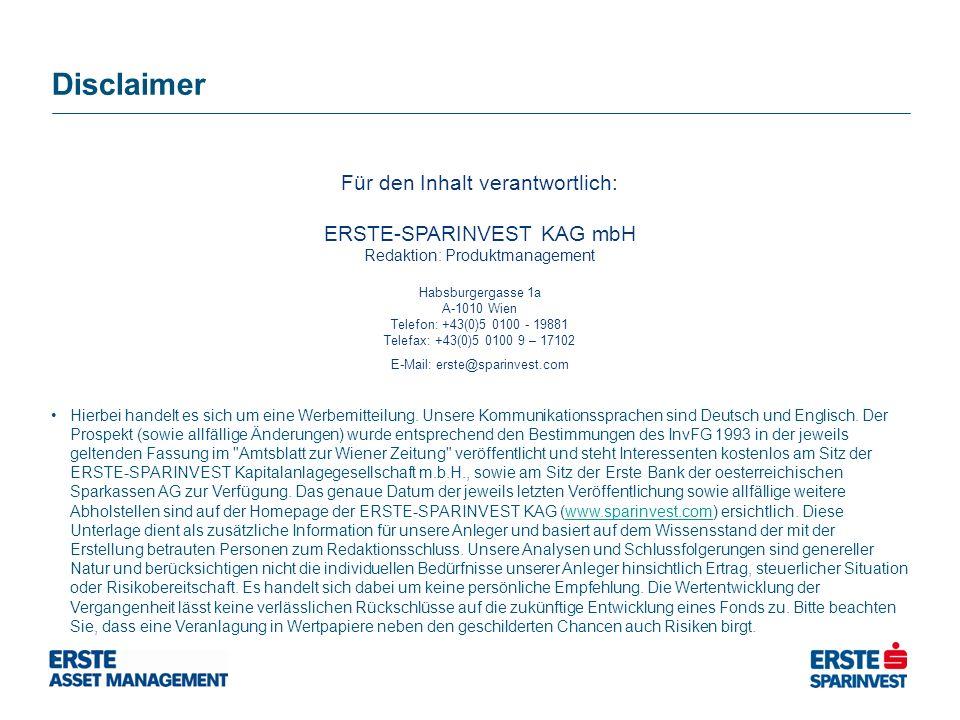 Für den Inhalt verantwortlich: ERSTE-SPARINVEST KAG mbH Redaktion: Produktmanagement Habsburgergasse 1a A-1010 Wien Telefon: +43(0)5 0100 - 19881 Telefax: +43(0)5 0100 9 – 17102 E-Mail: erste@sparinvest.com Disclaimer Hierbei handelt es sich um eine Werbemitteilung.