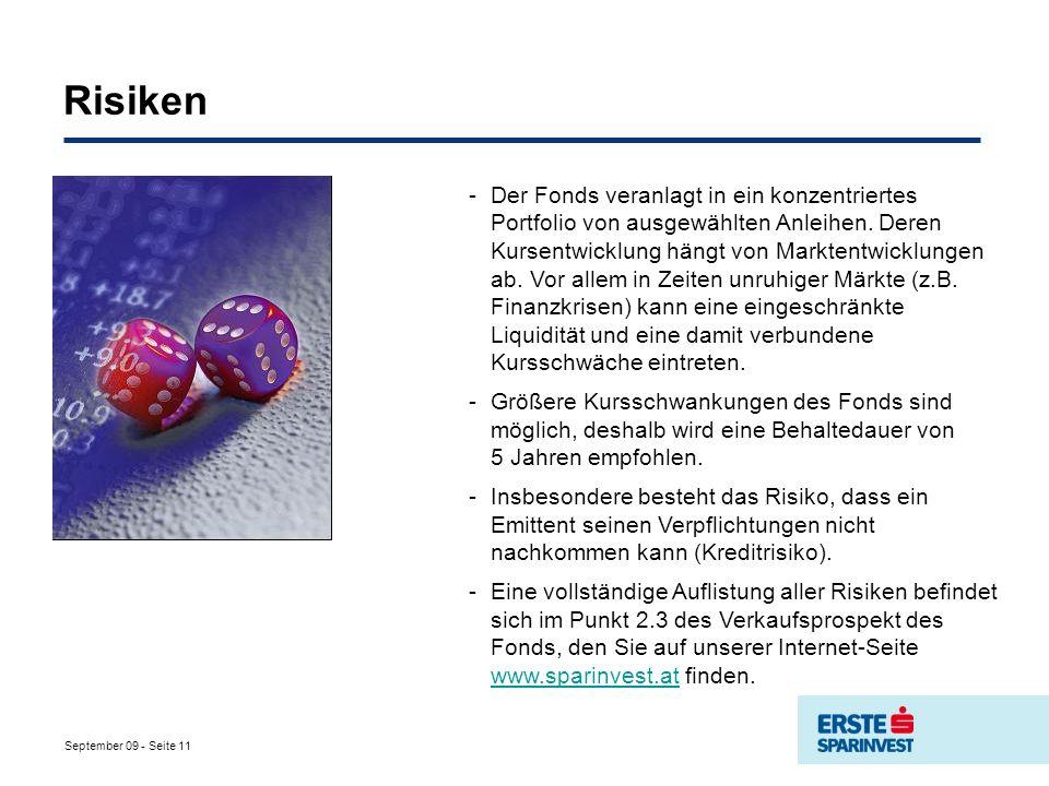 September 09 - Seite 11 Risiken -Der Fonds veranlagt in ein konzentriertes Portfolio von ausgewählten Anleihen.