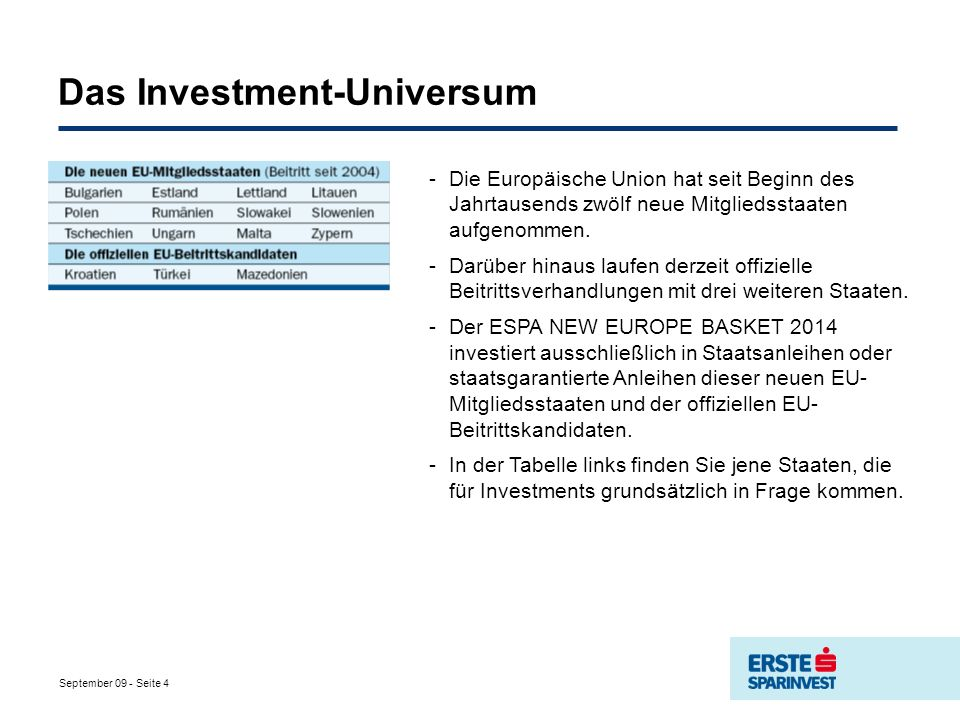 September 09 - Seite 4 Das Investment-Universum -Die Europäische Union hat seit Beginn des Jahrtausends zwölf neue Mitgliedsstaaten aufgenommen.