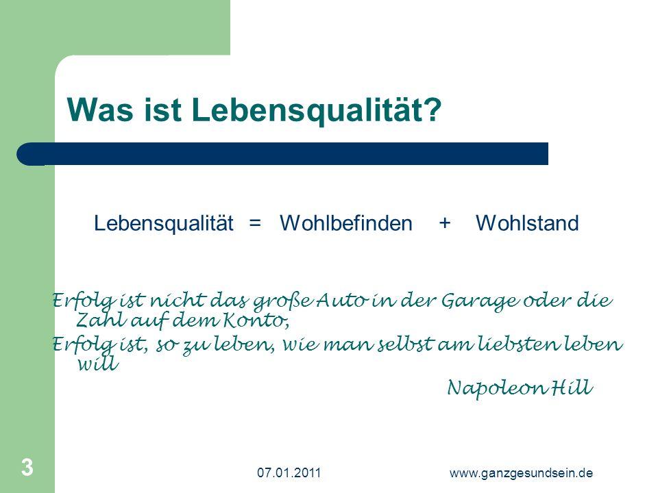 07.01.2011www.ganzgesundsein.de 3 Was ist Lebensqualität.