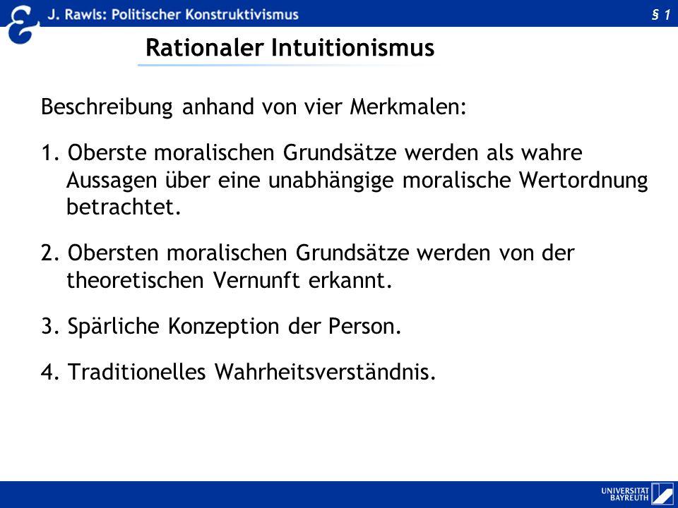 Rationaler Intuitionismus Beschreibung anhand von vier Merkmalen: 1. Oberste moralischen Grundsätze werden als wahre Aussagen über eine unabhängige mo