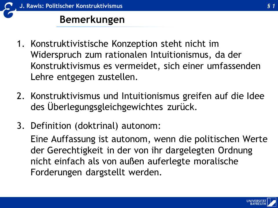 Bemerkungen 1.Konstruktivistische Konzeption steht nicht im Widerspruch zum rationalen Intuitionismus, da der Konstruktivismus es vermeidet, sich eine