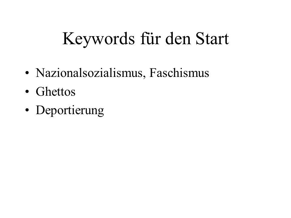 Keywords für den Start Nazionalsozialismus, Faschismus Ghettos Deportierung
