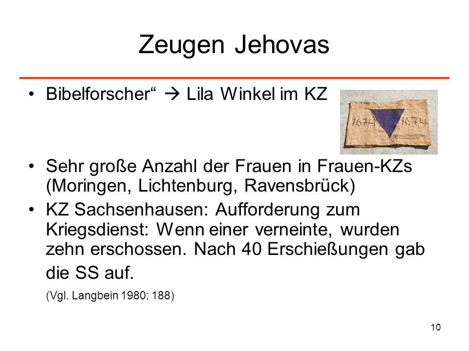 10 Zeugen Jehovas Bibelforscher Lila Winkel im KZ Sehr große Anzahl der Frauen in Frauen-KZs (Moringen, Lichtenburg, Ravensbrück) KZ Sachsenhausen: Au