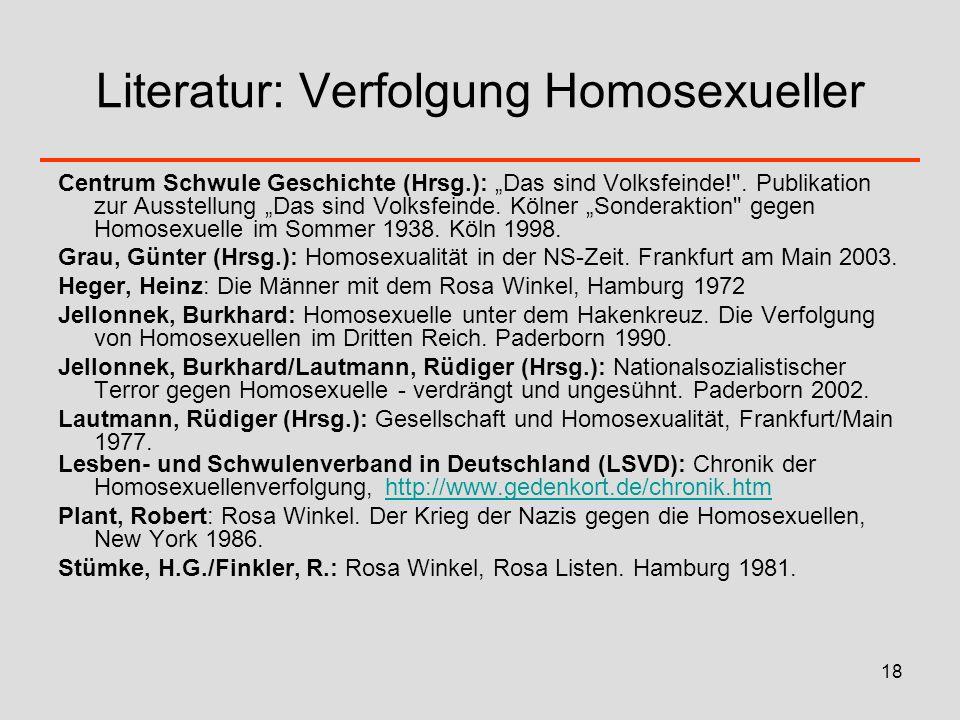 18 Literatur: Verfolgung Homosexueller Centrum Schwule Geschichte (Hrsg.): Das sind Volksfeinde! .