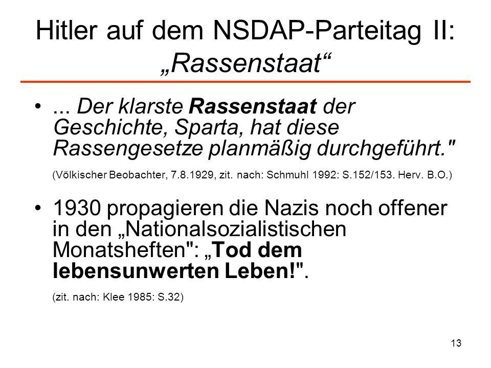 13 Hitler auf dem NSDAP-Parteitag II: Rassenstaat... Der klarste Rassenstaat der Geschichte, Sparta, hat diese Rassengesetze planmäßig durchgeführt.