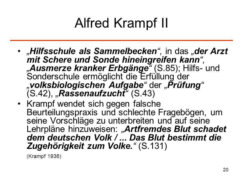 20 Alfred Krampf II Hilfsschule als Sammelbecken, in das der Arzt mit Schere und Sonde hineingreifen kann,Ausmerze kranker Erbgänge (S.85); Hilfs- und