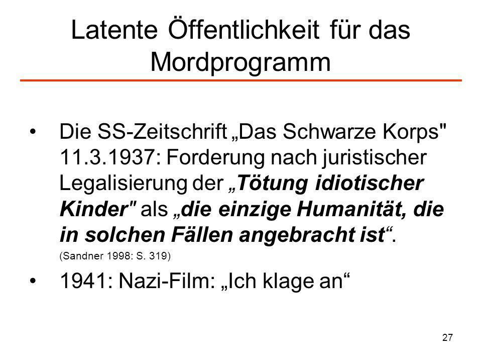 27 Latente Öffentlichkeit für das Mordprogramm Die SS-Zeitschrift Das Schwarze Korps