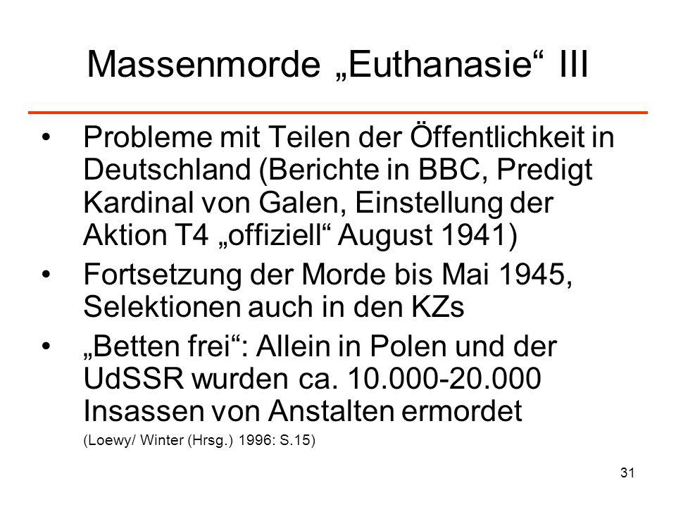 31 Massenmorde Euthanasie III Probleme mit Teilen der Öffentlichkeit in Deutschland (Berichte in BBC, Predigt Kardinal von Galen, Einstellung der Akti