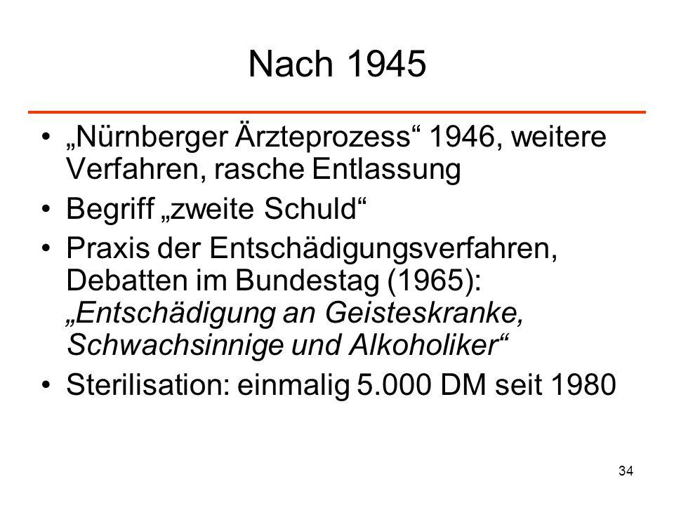 34 Nach 1945 Nürnberger Ärzteprozess 1946, weitere Verfahren, rasche Entlassung Begriff zweite Schuld Praxis der Entschädigungsverfahren, Debatten im