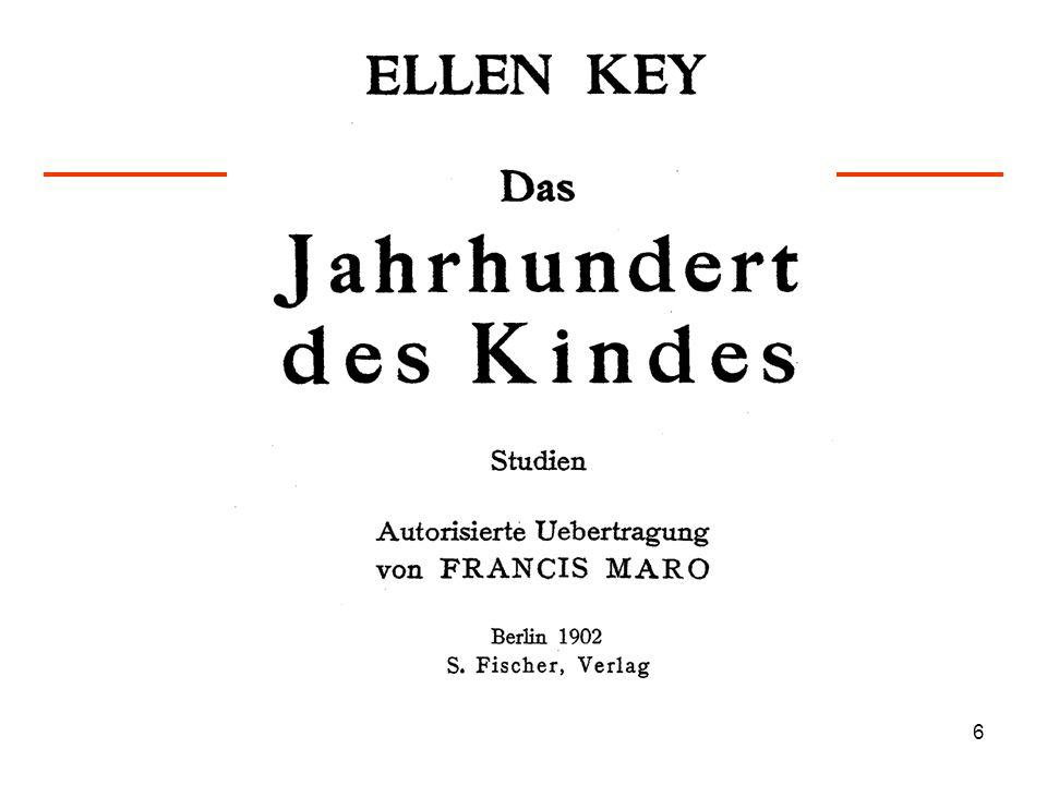 7 Ellen Key – Mutter der Reformpädagogik I Im Zusammenhang hiermit steht die Entwicklung neuer Rechtsbegriffe auf diesen Gebieten.