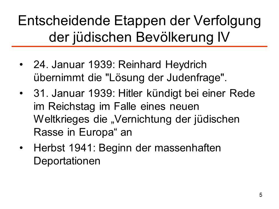 5 Entscheidende Etappen der Verfolgung der jüdischen Bevölkerung IV 24. Januar 1939: Reinhard Heydrich übernimmt die