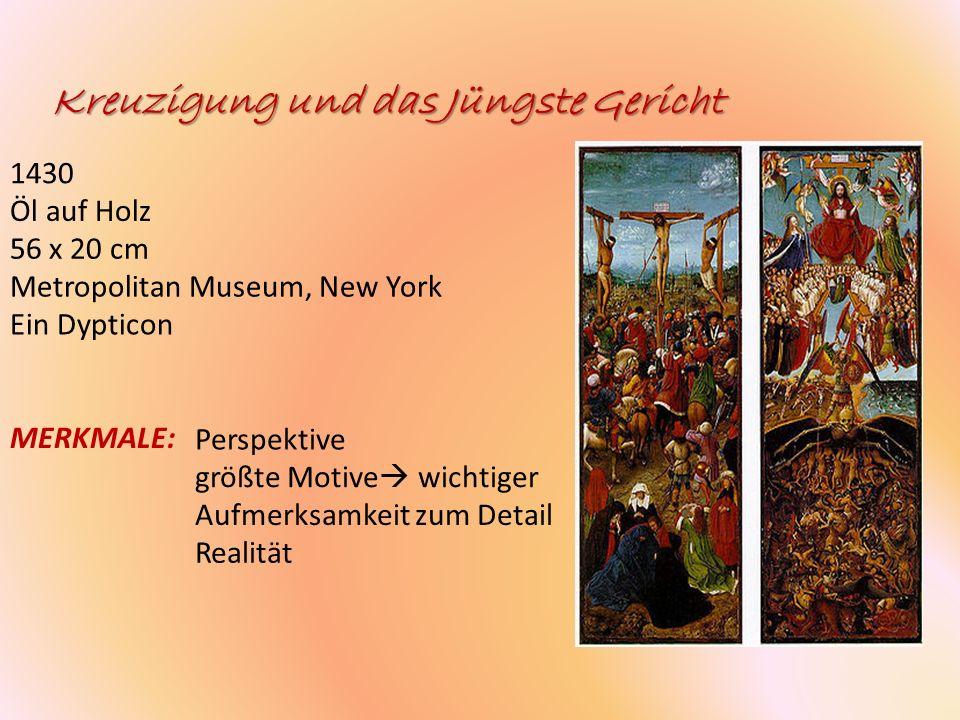 Kreuzigung und das Jüngste Gericht 1430 Öl auf Holz 56 x 20 cm Metropolitan Museum, New York Ein Dypticon MERKMALE: Perspektive größte Motive wichtige