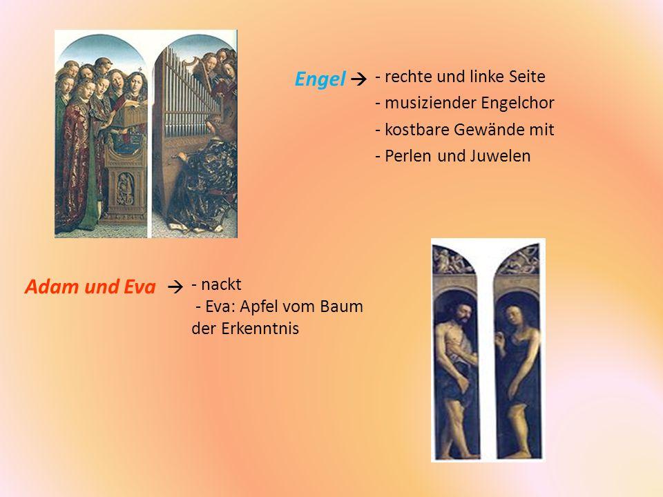 - nackt - Eva: Apfel vom Baum der Erkenntnis Engel Adam und Eva - rechte und linke Seite - musiziender Engelchor - kostbare Gewände mit - Perlen und J