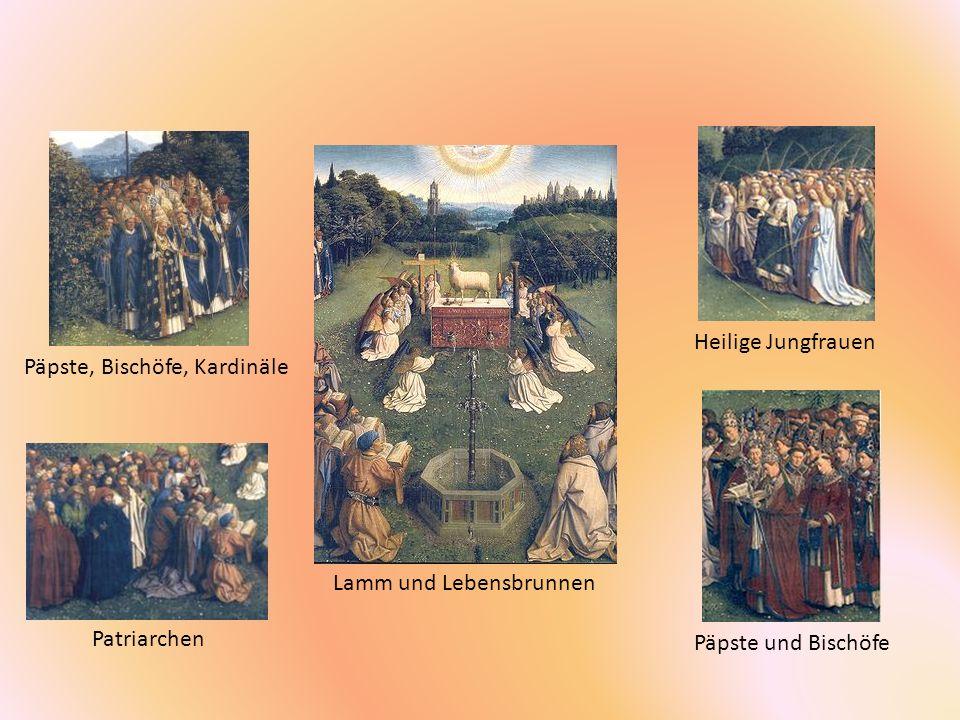 Päpste, Bischöfe, Kardinäle Lamm und Lebensbrunnen Heilige Jungfrauen Päpste und Bischöfe Patriarchen