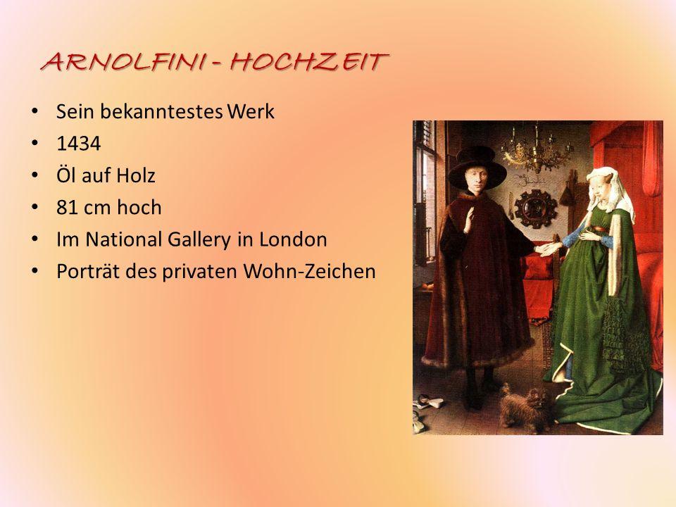 ARNOLFINI - HOCHZEIT Sein bekanntestes Werk 1434 Öl auf Holz 81 cm hoch Im National Gallery in London Porträt des privaten Wohn-Zeichen