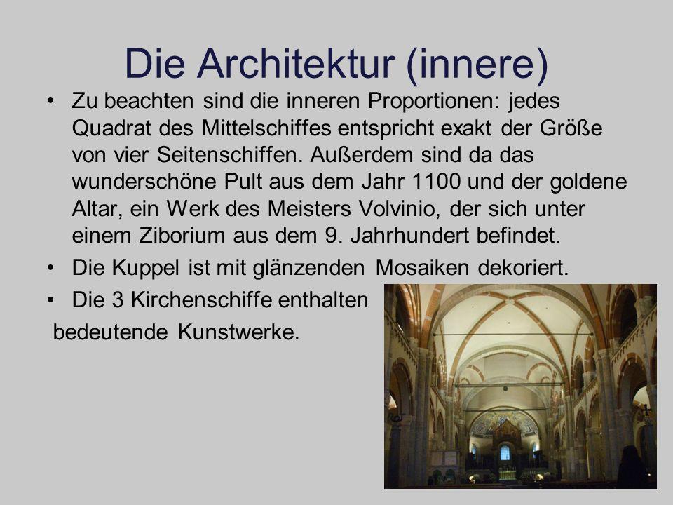 Die Architektur (innere) Zu beachten sind die inneren Proportionen: jedes Quadrat des Mittelschiffes entspricht exakt der Größe von vier Seitenschiffe