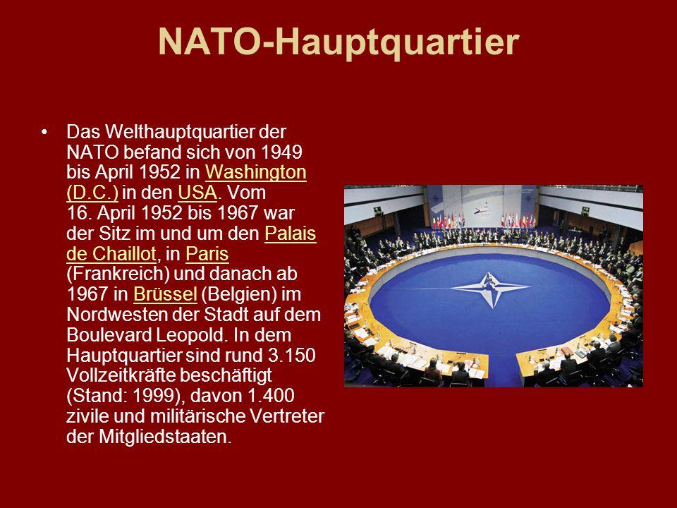 NATO-Hauptquartier Das Welthauptquartier der NATO befand sich von 1949 bis April 1952 in Washington (D.C.) in den USA. Vom 16. April 1952 bis 1967 war