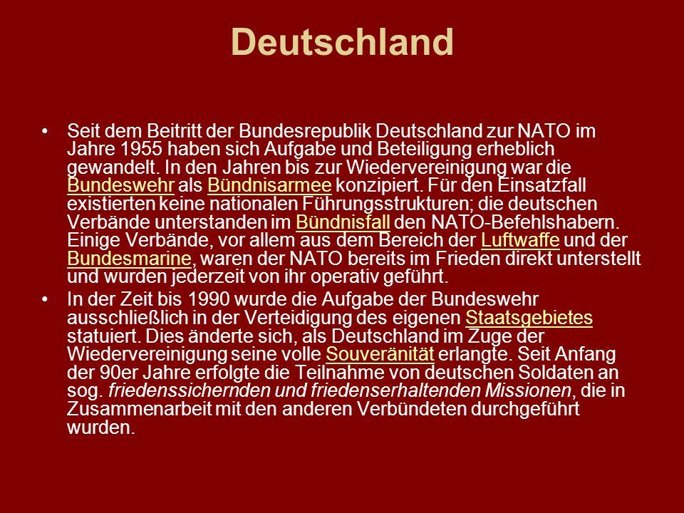 Deutschland Seit dem Beitritt der Bundesrepublik Deutschland zur NATO im Jahre 1955 haben sich Aufgabe und Beteiligung erheblich gewandelt. In den Jah