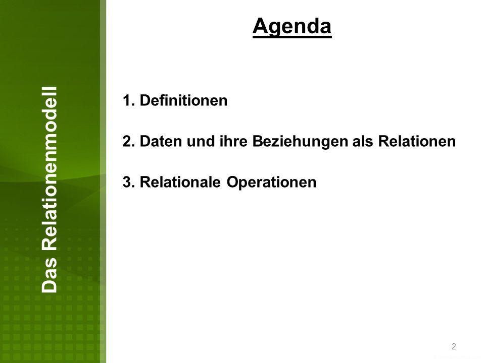 2 Agenda 1. Definitionen 2. Daten und ihre Beziehungen als Relationen 3. Relationale Operationen Das Relationenmodell