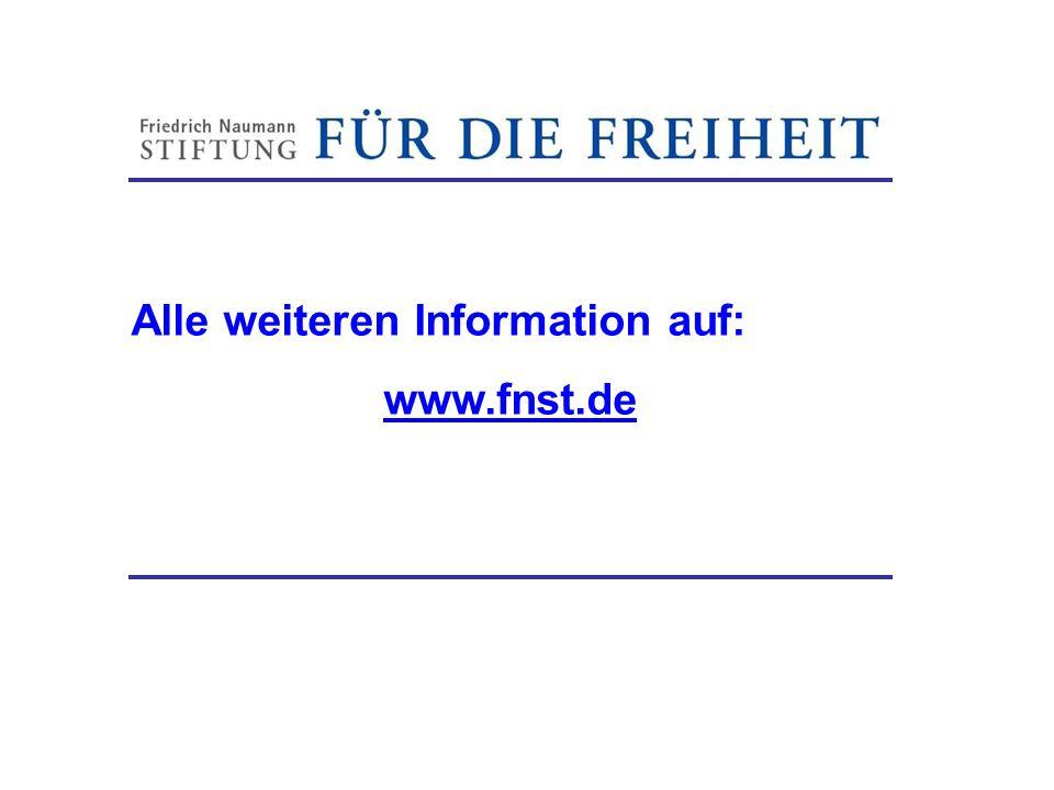 Alle weiteren Information auf: www.fnst.de Friedrich-Naumann-Stiftung