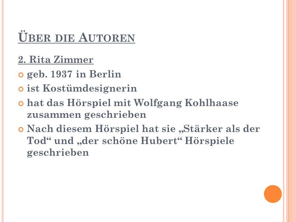 Ü BER DIE A UTOREN 2.Rita Zimmer geb. 1937 in Berlin geb.