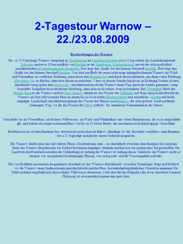 2-Tagestour Warnow – 22./23.08.2009 Beschreibungen der Warnow Die ca. 150 km lange Warnow entspringt in Mecklenburg im Landkreis Parchim etwa 35 km ös