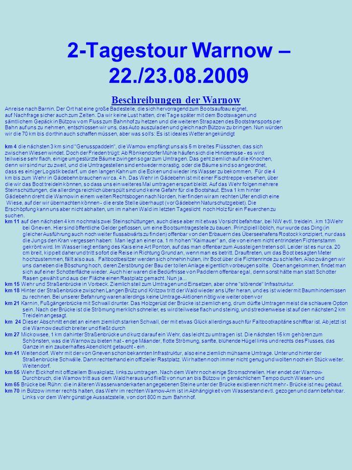 2-Tagestour Warnow – 22./23.08.2009 Beschreibungen der Warnow Anreise nach Barnin. Der Ort hat eine große Badestelle, die sich hervorragend zum Bootsa