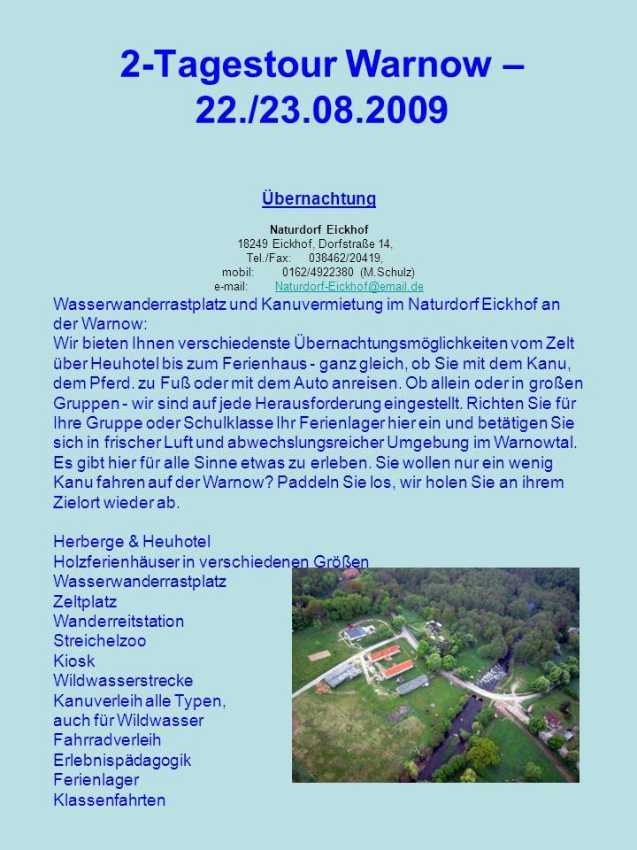 Übernachtung Naturdorf Eickhof 18249 Eickhof, Dorfstraße 14, Tel./Fax: 038462/20419, mobil: 0162/4922380 (M.Schulz) e-mail: Naturdorf-Eickhof@email.deNaturdorf-Eickhof@email.de Wasserwanderrastplatz und Kanuvermietung im Naturdorf Eickhof an der Warnow: Wir bieten Ihnen verschiedenste Übernachtungsmöglichkeiten vom Zelt über Heuhotel bis zum Ferienhaus - ganz gleich, ob Sie mit dem Kanu, dem Pferd.