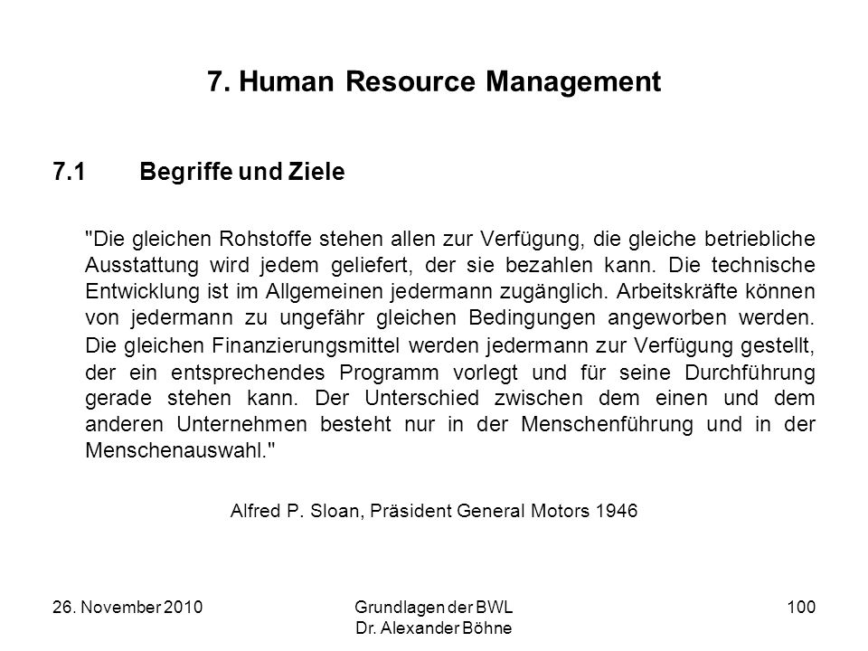 26. November 2010Grundlagen der BWL Dr. Alexander Böhne 100 7. Human Resource Management 7.1Begriffe und Ziele