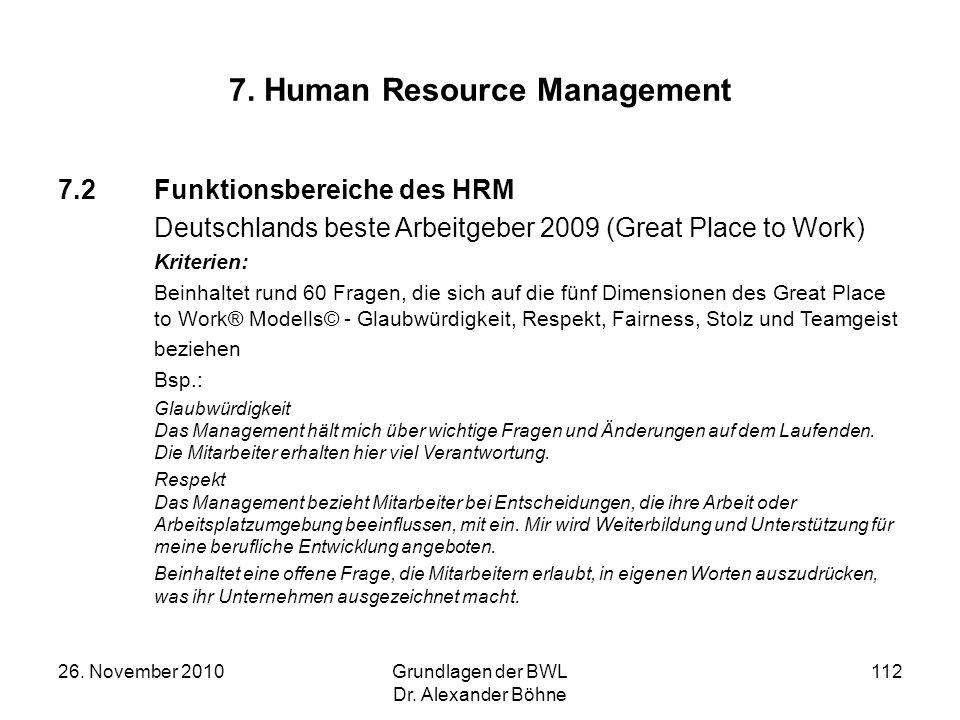 26. November 2010Grundlagen der BWL Dr. Alexander Böhne 112 7. Human Resource Management 7.2Funktionsbereiche des HRM Deutschlands beste Arbeitgeber 2