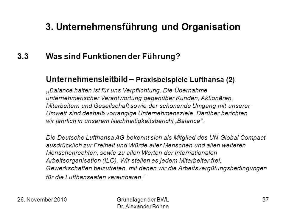 26. November 2010Grundlagen der BWL Dr. Alexander Böhne 37 3. Unternehmensführung und Organisation 3.3Was sind Funktionen der Führung? Unternehmenslei