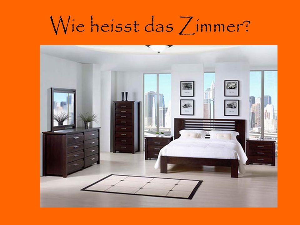 Wie heisst das Zimmer?