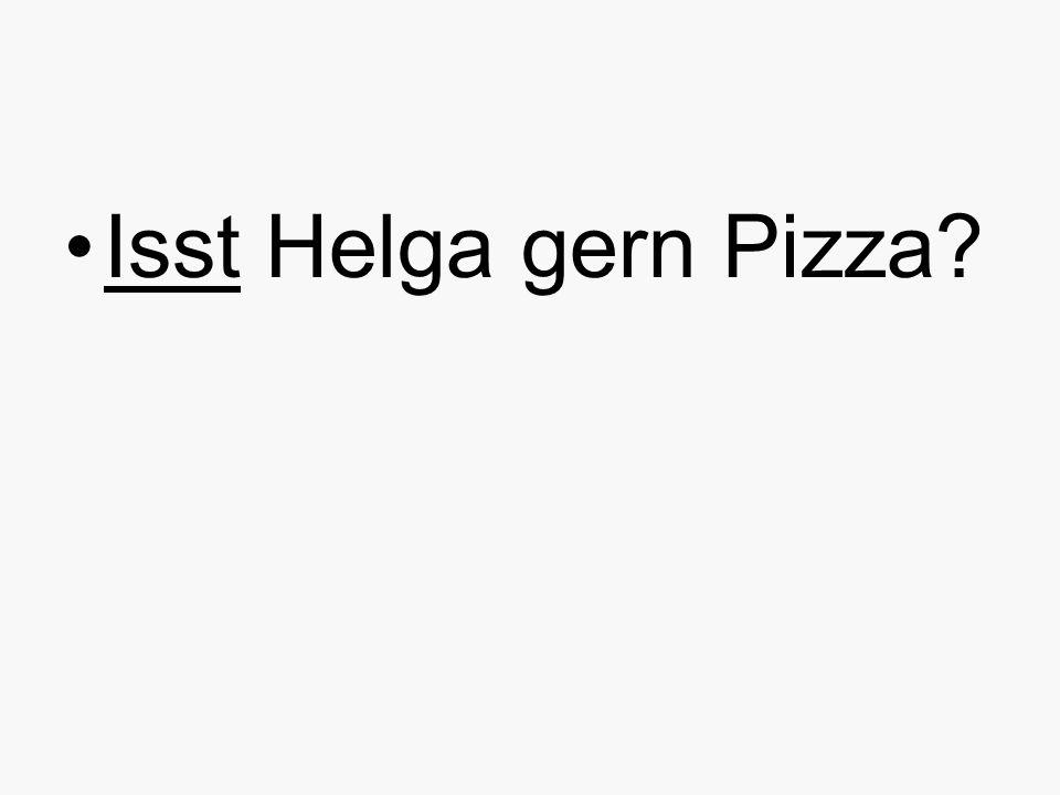 Isst Helga gern Pizza?
