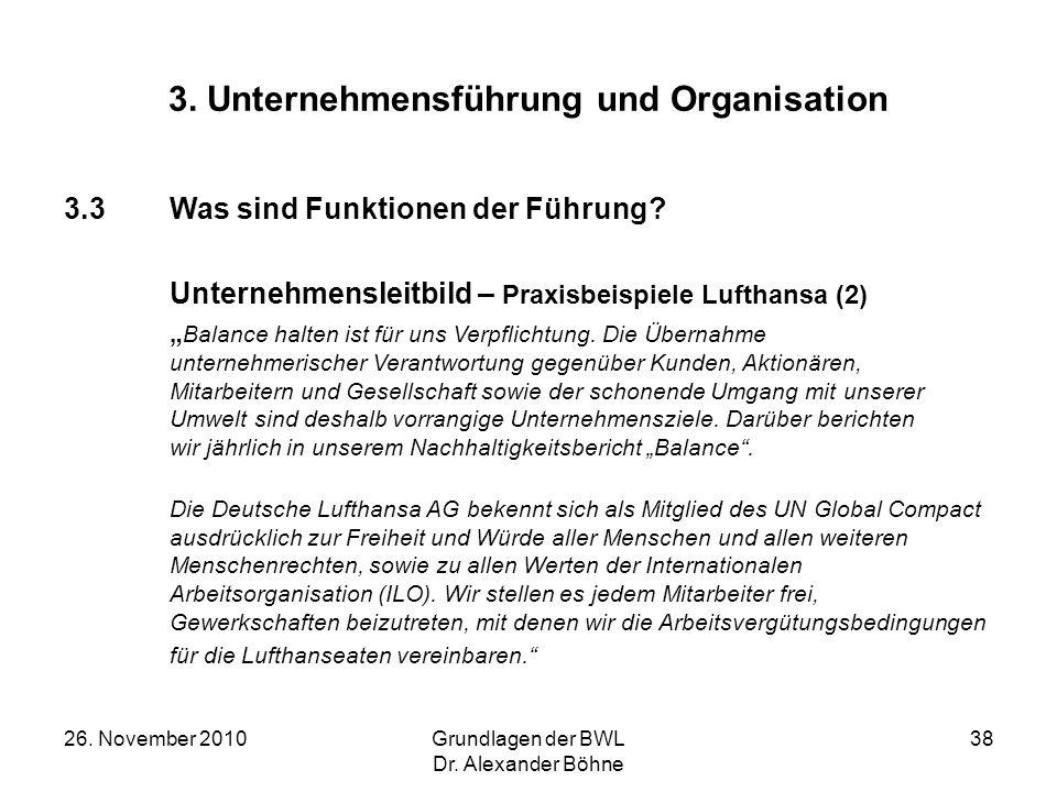 26. November 2010Grundlagen der BWL Dr. Alexander Böhne 38 3. Unternehmensführung und Organisation 3.3Was sind Funktionen der Führung? Unternehmenslei