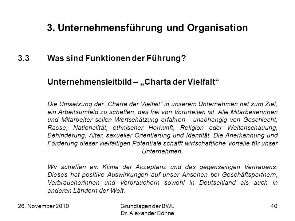 26. November 2010Grundlagen der BWL Dr. Alexander Böhne 40 3. Unternehmensführung und Organisation 3.3Was sind Funktionen der Führung? Unternehmenslei
