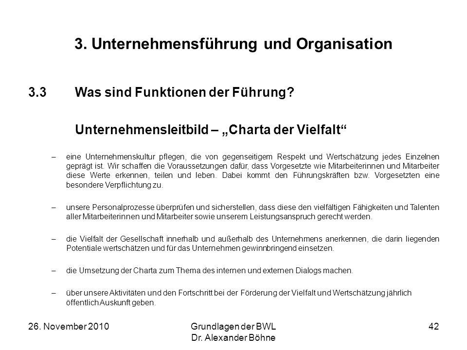 26. November 2010Grundlagen der BWL Dr. Alexander Böhne 42 3. Unternehmensführung und Organisation 3.3Was sind Funktionen der Führung? Unternehmenslei