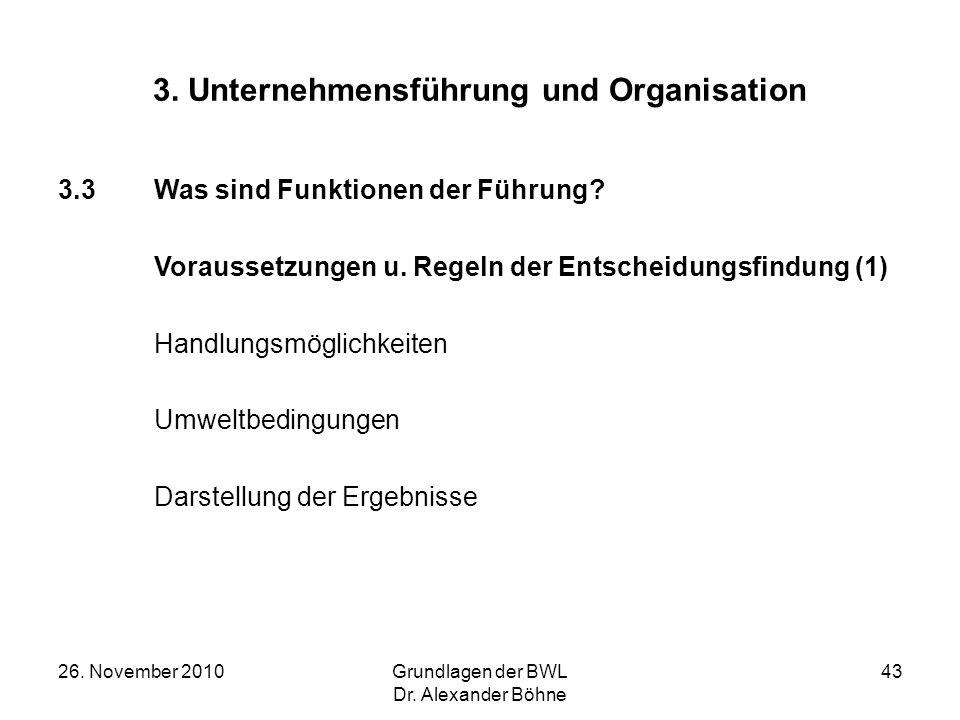 26. November 2010Grundlagen der BWL Dr. Alexander Böhne 43 3. Unternehmensführung und Organisation 3.3Was sind Funktionen der Führung? Voraussetzungen