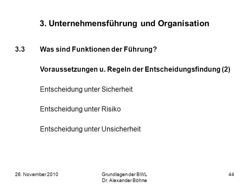 26. November 2010Grundlagen der BWL Dr. Alexander Böhne 44 3. Unternehmensführung und Organisation 3.3Was sind Funktionen der Führung? Voraussetzungen