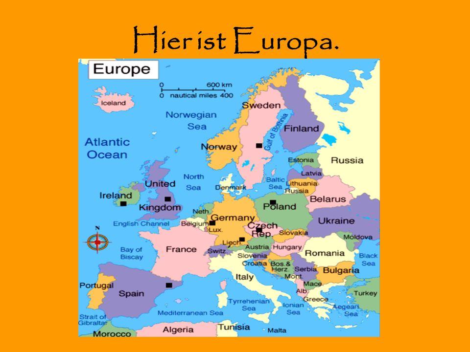 Hier ist Europa.