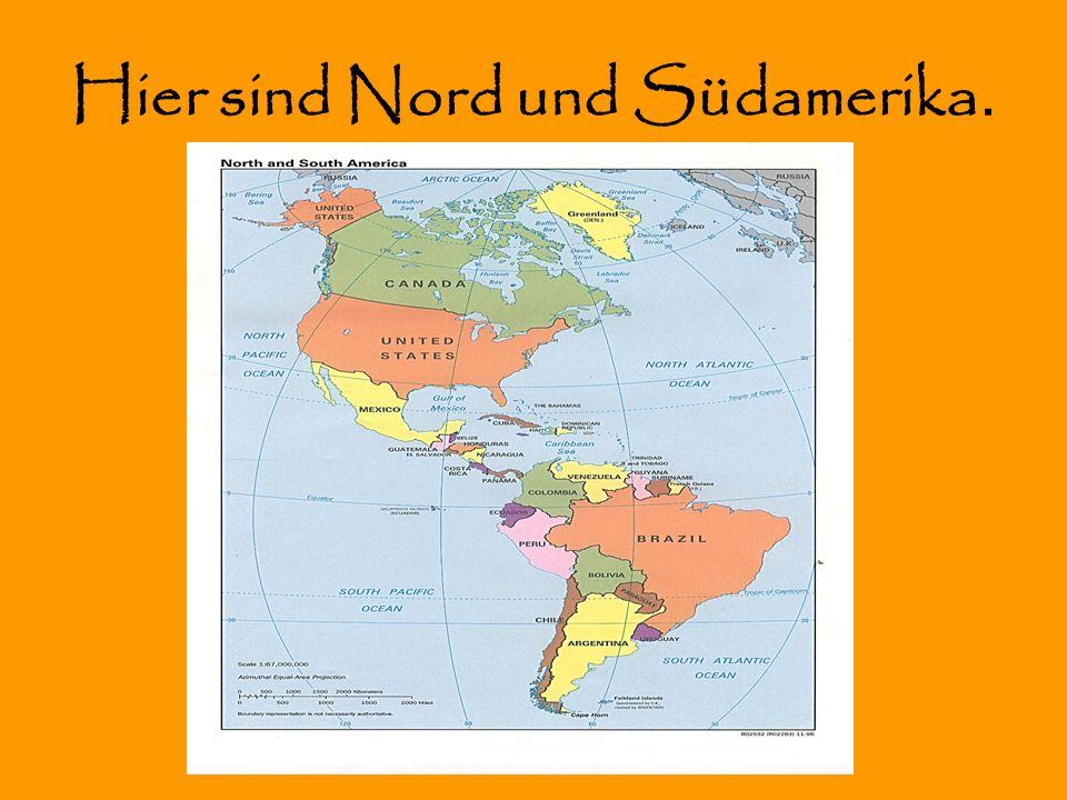 Hier sind Nord und Südamerika.