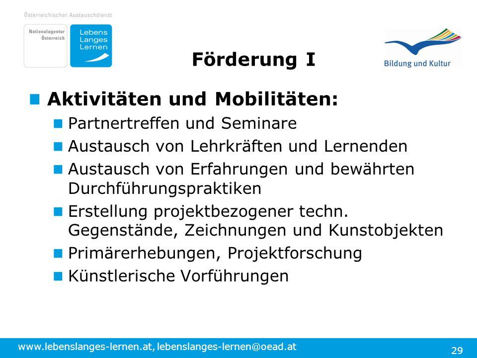 www.lebenslanges-lernen.at, lebenslanges-lernen@oead.at 29 Förderung I Aktivitäten und Mobilitäten: Partnertreffen und Seminare Austausch von Lehrkräf