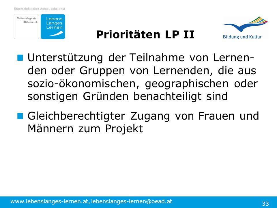 www.lebenslanges-lernen.at, lebenslanges-lernen@oead.at 33 Prioritäten LP II Unterstützung der Teilnahme von Lernen- den oder Gruppen von Lernenden, d