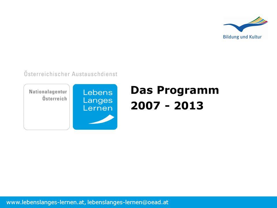 www.lebenslanges-lernen.at, lebenslanges-lernen@oead.at Das Programm 2007 - 2013